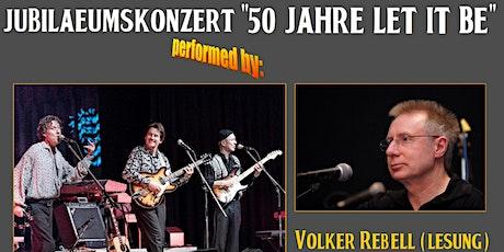 """""""50 Jahre The Beatles LET IT BE"""" - Jubiläumskonzert + Lesung (2G Regel) Tickets"""