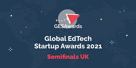 EDUCATE Presents: GESAwards 2021 UK Semi-finals EdTech Competition tickets