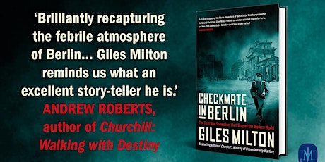 """""""Checkmate in Berlin"""" with Giles Milton - ONLINE TICKET (LHF) tickets"""