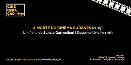 Cine Geração #37   A MORTE DO CINEMA SUDANÊS ingressos