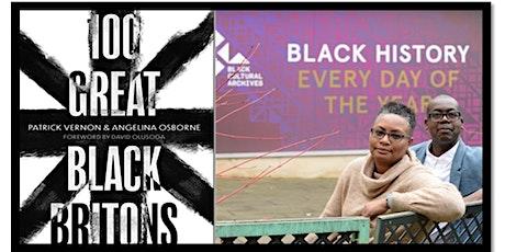 """""""100 Great Black Britons"""" - P. Vernon & A. Osborne - ONLINE TICKET (LHF) tickets"""