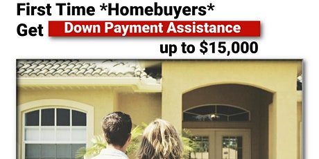 FHA Down Payment Assistance  - Get Up to $15,000 Towards Your Down Payment tickets