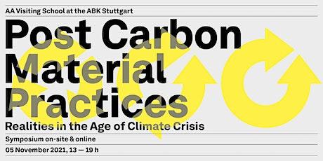 AA VS Stuttgart Symposium:  Post-Carbon Material Practices Tickets