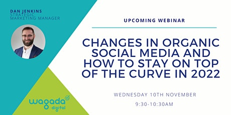 Changes in Organic Social Media and How to Stay on Top of the Curve in 2022 tickets