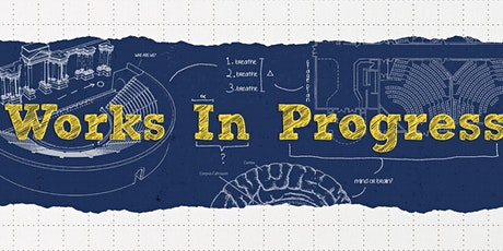 Works in Progress - An Online Theatre Production tickets