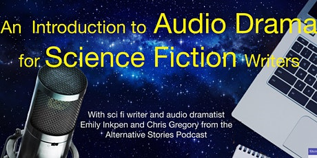 An Introduction to Audio Drama for Science Fiction Writers tickets