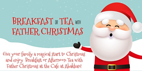 Afternoon Tea with Father Christmas at The Cafe at Abakhan tickets