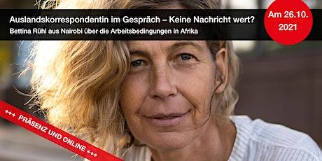 Auslandskorrespondentin zu Gast: Bettina Rühl – Nairobi tickets