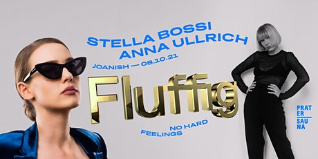 FLUFFIG   Stella Bossi   Anna Ullrich x Pratersauna Tickets