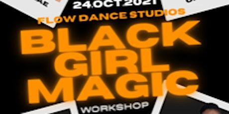 BLACK GIRL MAGIC WORKSHOP tickets