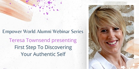 Empower World Alumni Webinar: First Step To Discovering Your Authentic Self tickets