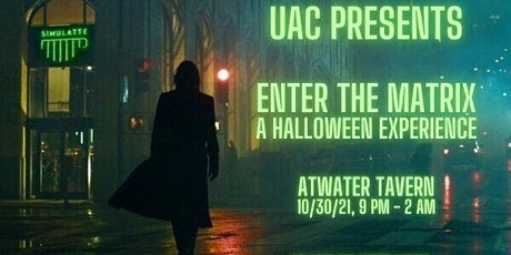 Enter the Matrix: UAC Halloween Party w/ Open Bar [Mission Bay] tickets