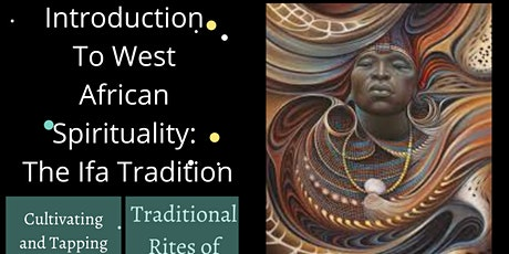 Intro to West African Spirituality: The Ifá Tradition tickets