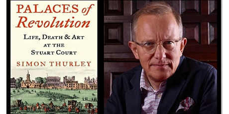 """""""Palaces of Revolution"""" - Simon Thurley LIVE @The London History Festival tickets"""