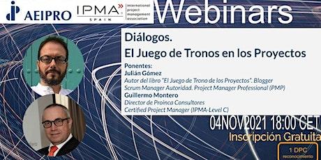 Diálogos AEIPRO: El Juego de Trono de los Proyectos entradas