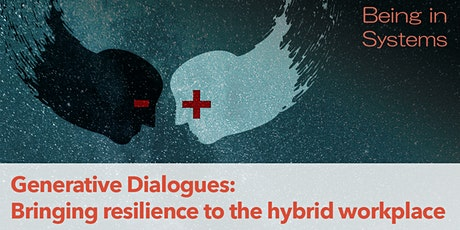 Generative Dialogues:  Bringing resilience to the new hybrid workplace tickets