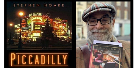 """""""Piccadilly"""" with Stephen Hoare - LIVE @The London History Festival tickets"""