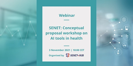 SENET: Conceptual proposal workshop on AI tools in health tickets