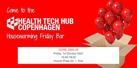 Housewarming Friday Bar - Health Tech Hub Copenhagen at Hauser Plads tickets