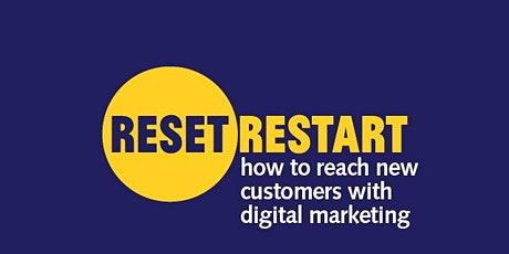 Reset. Restart: how to reach new customers with digital marketing part 1 tickets