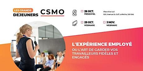 Les Grands Déjeuners CSMO - L'expérience employé : Fidélité et engagement billets
