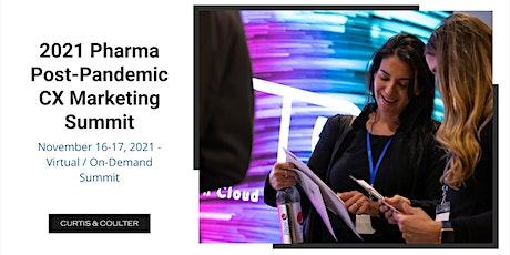 2021 Pharma Post-Pandemic CX Marketing Summit tickets