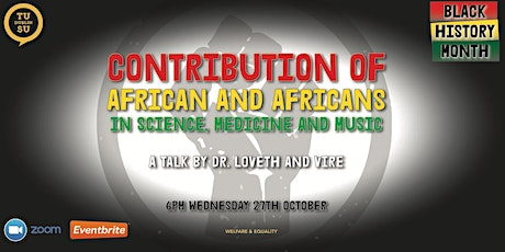 Contribution of African and Africans In Science, Medicine and Music tickets