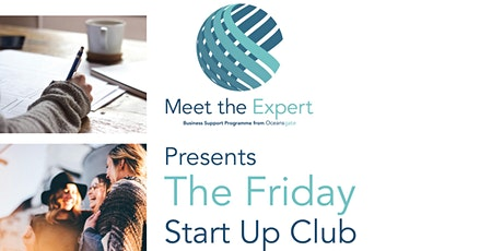Meet The Expert  Presents  the Friday Start Up Club tickets