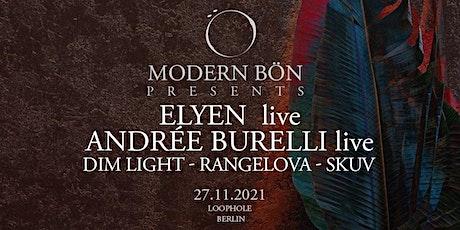 Modern Bön Presents:  Elyen / Andree Burelli / Rangelova / Dim Light / Skuv tickets