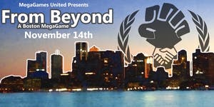 From Beyond: A Boston MegaGame