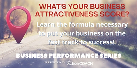 Business Performance Series: What's Your Business Attractiveness Score? tickets