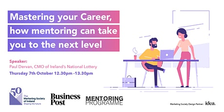 Mastering your career, how mentoring can take you to the next level. tickets