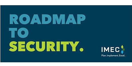 ROADMAP TO SECURITY: Cybersecurity Questionnaire and Virtual Workshop tickets