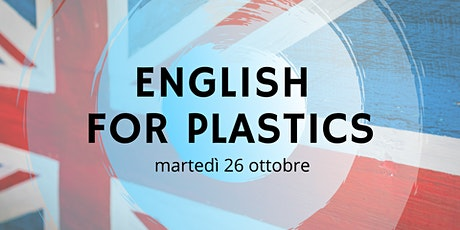 ENGLISH FOR PLASTICS biglietti