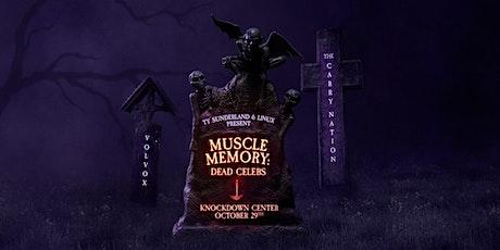Muscle Memory - Dead Celebs tickets