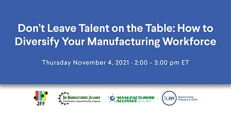 Don't Leave Talent on the Table: Diversifying Your Manufacturing Workforce tickets