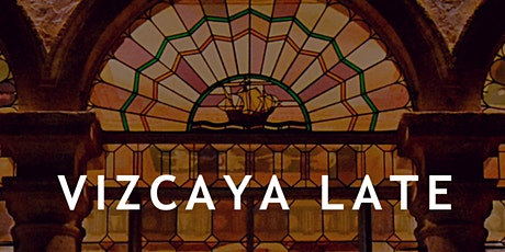 Vizcaya Late: live music at the estate tickets