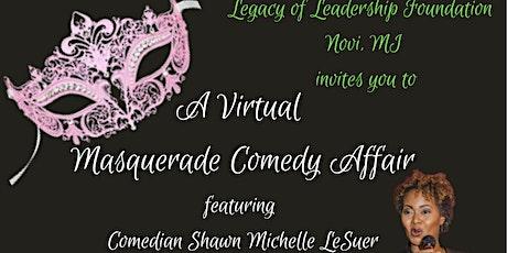 A Virtual Masquerade Comedy Affair featuring Comedian Shawn Michelle LeSeur tickets