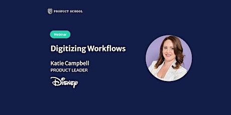 Webinar: Digitizing Workflows by Disney Product Leader tickets