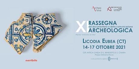 XI Rassegna del Documentario e della Comunicazione Archeologica biglietti