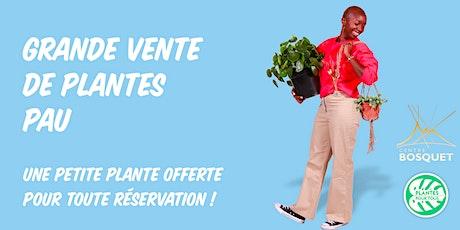 Grande Vente de Plantes - Pau billets