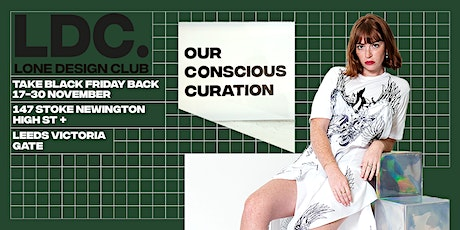 Lone Design Club Leeds Pop-Up  2nd Launch Party | Take Black Friday Back tickets