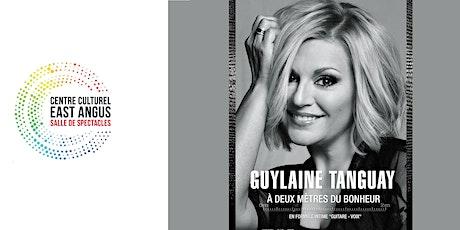 Guylaine Tanguay - À deux mètres du bonheur billets