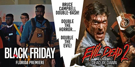 Bruce Campbell Double-Bash (Black Friday + Evil Dead 2) tickets