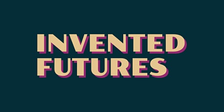 Invented Futures Lab: Speculative Futuring Workshop billets