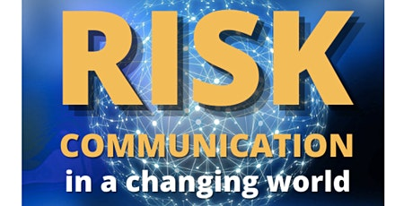 RISK COMMUNICATION in a Changing World tickets