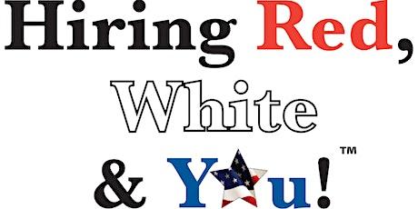 10th Annual Hiring Red, White & You Career Fair - Job Seeker Registration tickets