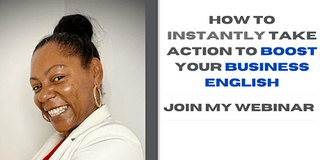 How to Instantly Take Action to Boost your Business English tickets