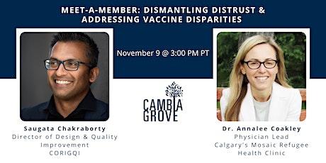 Meet-a-Member: Dismantling Distrust & Addressing Vaccine Disparities tickets