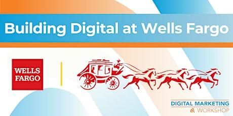 Luncheon: Building Digital at Wells Fargo (DMW 2021) tickets